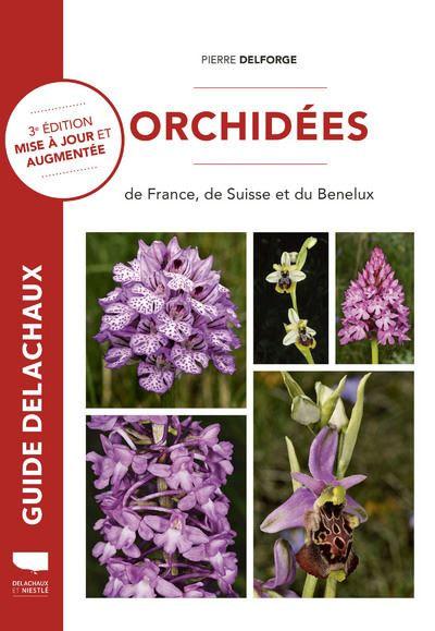 orchidees de france de suie et du benelux 3e edition mise a jour et augmentee